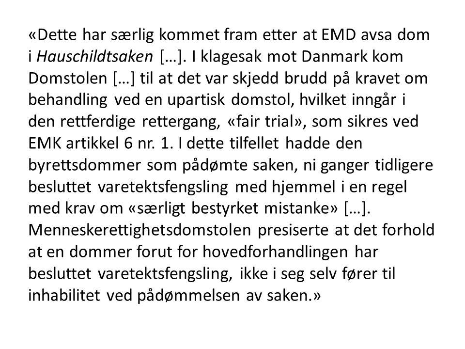 «Dette har særlig kommet fram etter at EMD avsa dom i Hauschildtsaken […].